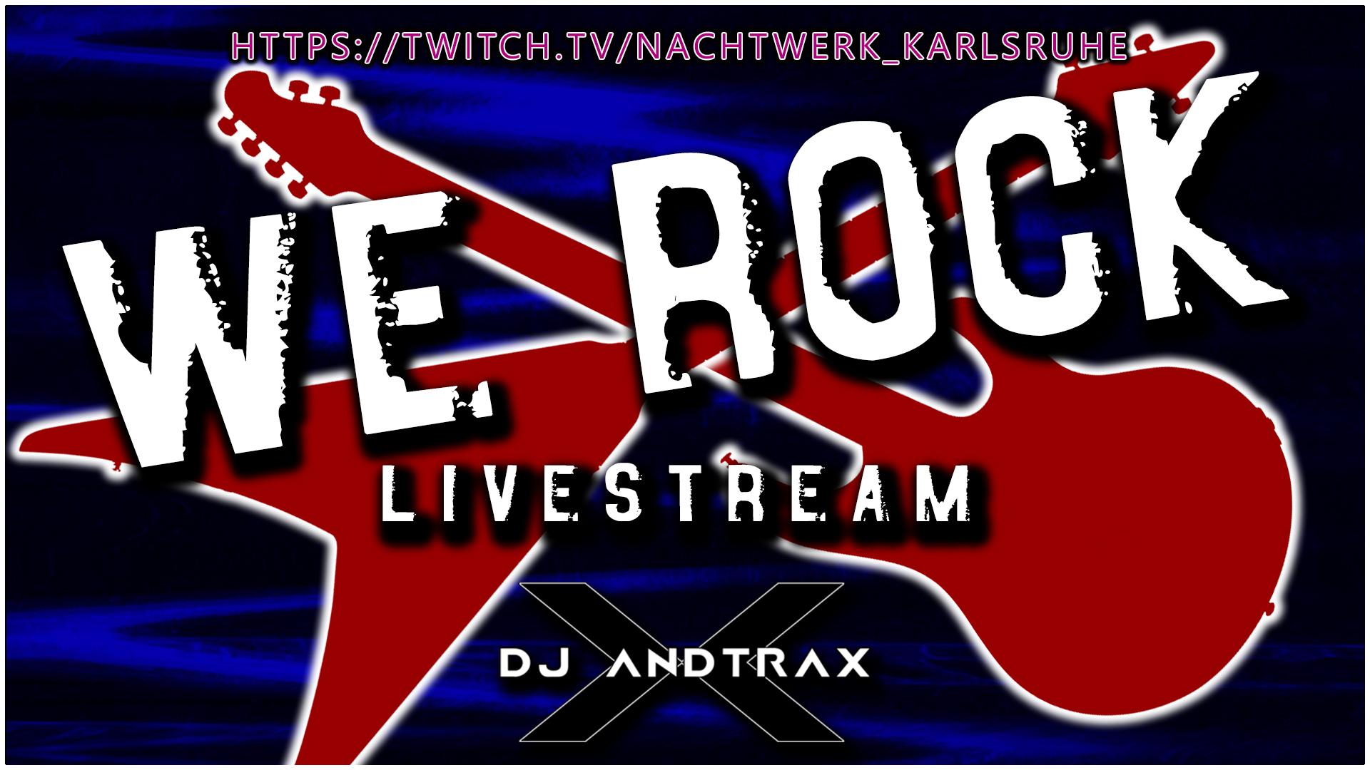 We Rock - Live Stream Edition