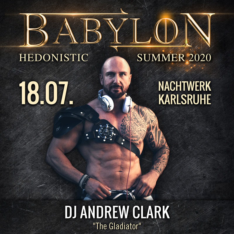 DJ Andrew Clark @ BABYBLON » Hedonistic Summer 2020. Die Kinky Fetish Dance & Play-Party in Karlsruhe.