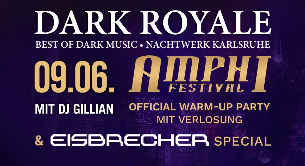 Dark Royale mit DJ Gillian - Offizielle Amphi Festival Warm-up Party mit Verlosung & Eisbrecher Special