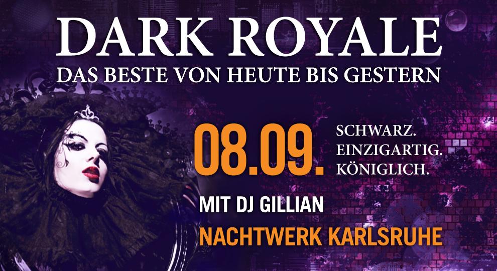 Dark Royale mit DJ Gillian im Nachtwerk Karlsruhe.