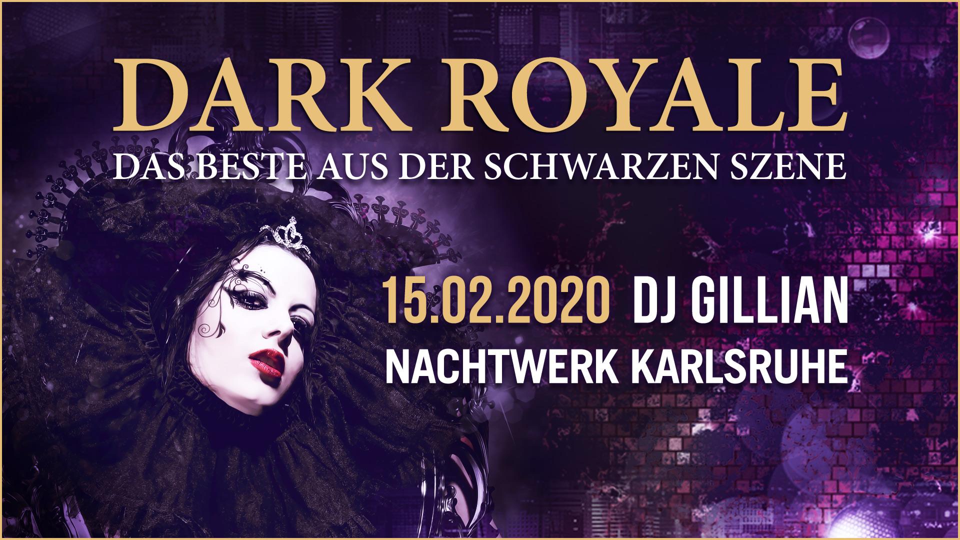 Dark Royale » Das Beste aus der schwarzen Szene mit DJ Gillian im Nachtwerk Karlsruhe. Gothic, Wave, Dark Electro, Depeche Mode, 80er, Classics, Mittelalter, Neue Deutsche Härte, Industrial, Synthi-Pop, Future-Pop, EBM,...