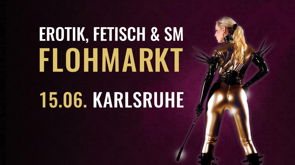 Erotik, Fetisch & SM-Flohmarkt Karlsruhe