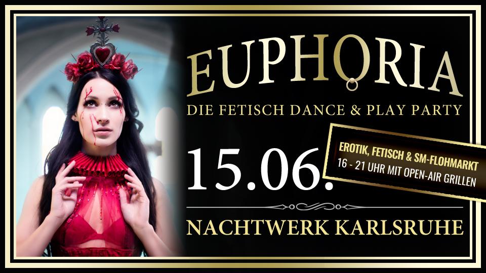 EUPHORIA - Die Fetisch Dance & Play Party in Karlsruhe mit Erotik, Fetisch & SM-Flohmarkt.