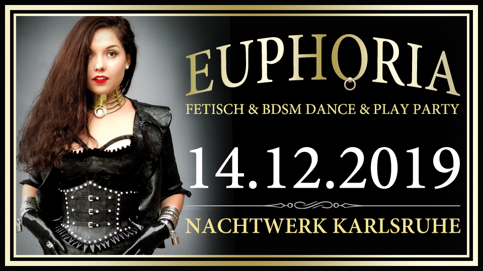 EUPHORIA - Die Fetisch und BDSM Dance & Play Party in Karlsruhe