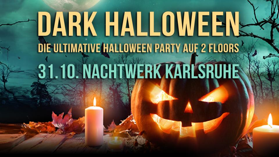 Dark Halloween - Die ultimative Halloween Party im Nachtwerk Karlsruhe.