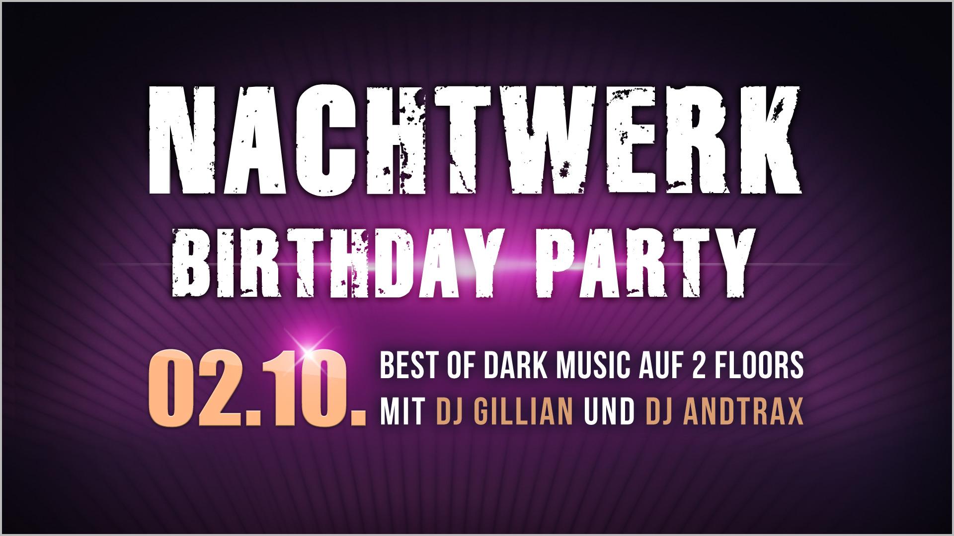 Nachtwerk Karlsruhe Geburtstagsparty » Best of Dark Music mit DJ Gillian und DJ AndTraX auf 2 Floors.