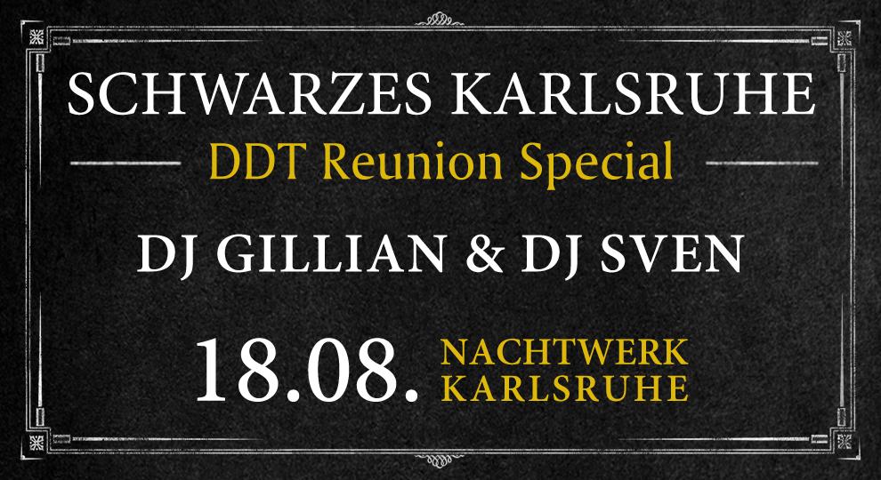 Schwarzes Karlsruhe - DDT Reunion Special mit DJ Gillian & DJ Sven im Nachtwerk Karlsruhe.