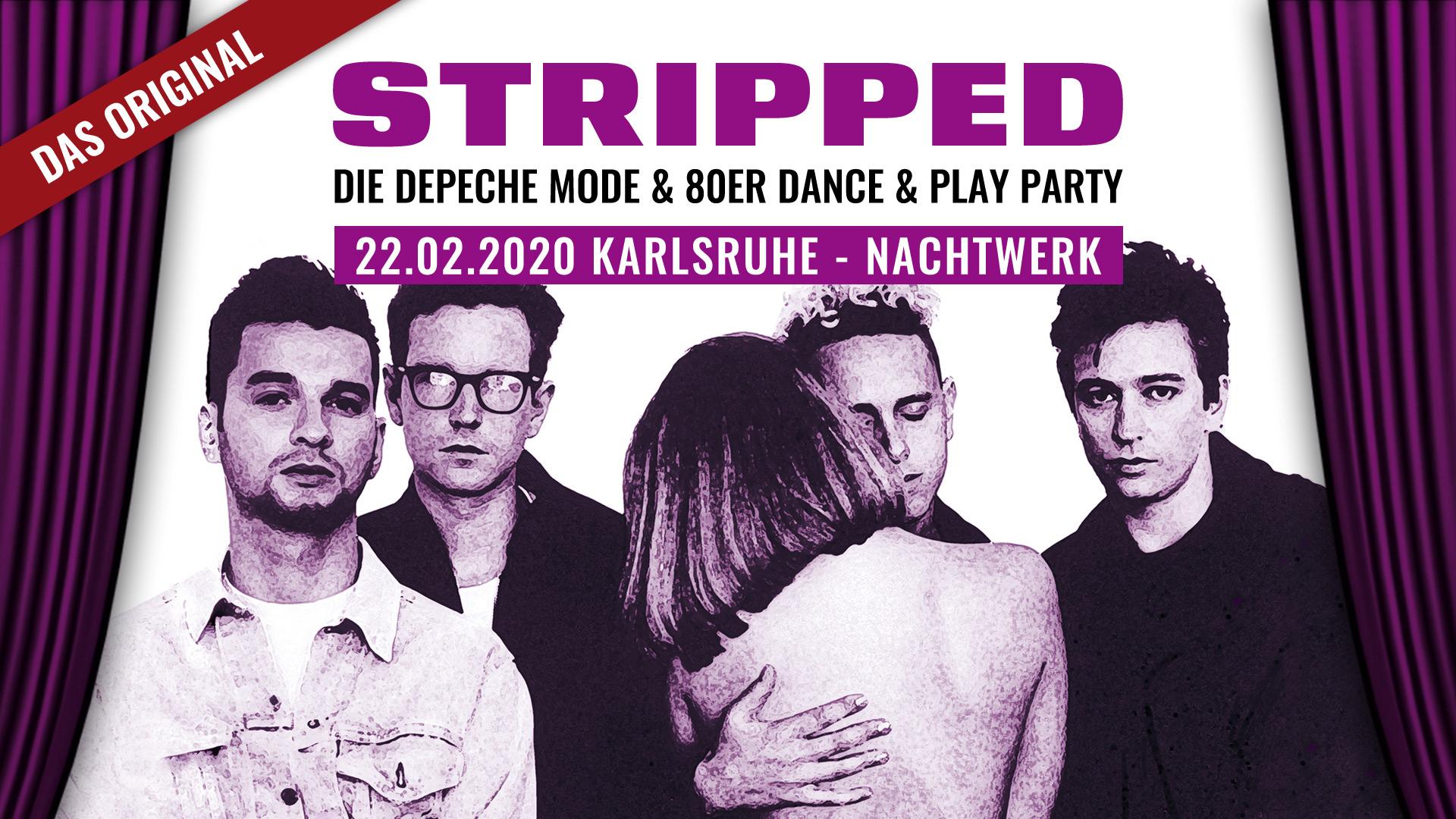 STRIPPED » Die legendäre Depeche Mode & 80er Dance- & Playparty im Nachtwerk Karlsruhe. Das Original von und mit DJ Gillian.