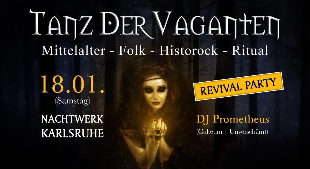 Tanz der Vaganten - Revival Party Im Nachtwerk Karlsruhe. Mittelalter – Folk – Ritual – Mittelalternatives mit DJ Prometheus.
