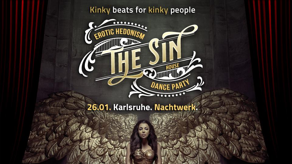 The Sin - Die neue erotische hedonistische House Dance Party in Karlsruhe.
