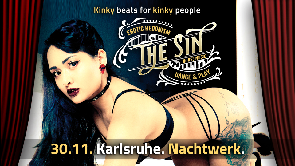 THE SIN - Die frivole hedonistische Kinky House & Techno Dance & Play-Party in Karlsruhe. Kinky beats für kinky people.