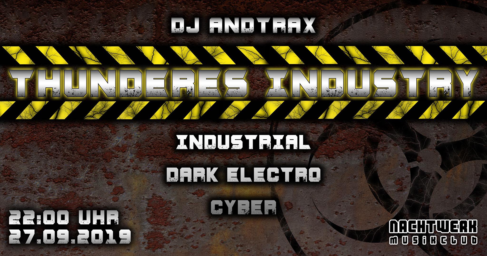 Thunderes Industry by DJ AndTraX (Super Schwarzes Mannheim): Industrial, Dark Electro, Cyber im Nachtwerk Karlsruhe.